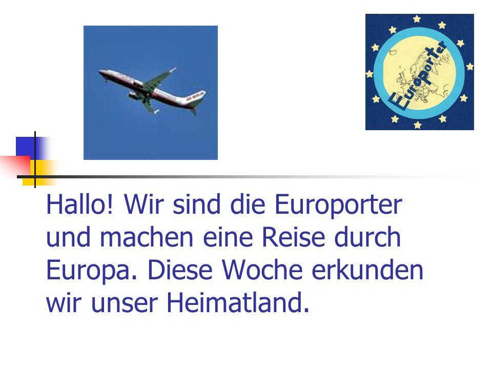Hallo. Wir sind die Europorter und machen eine Reise durch Europa