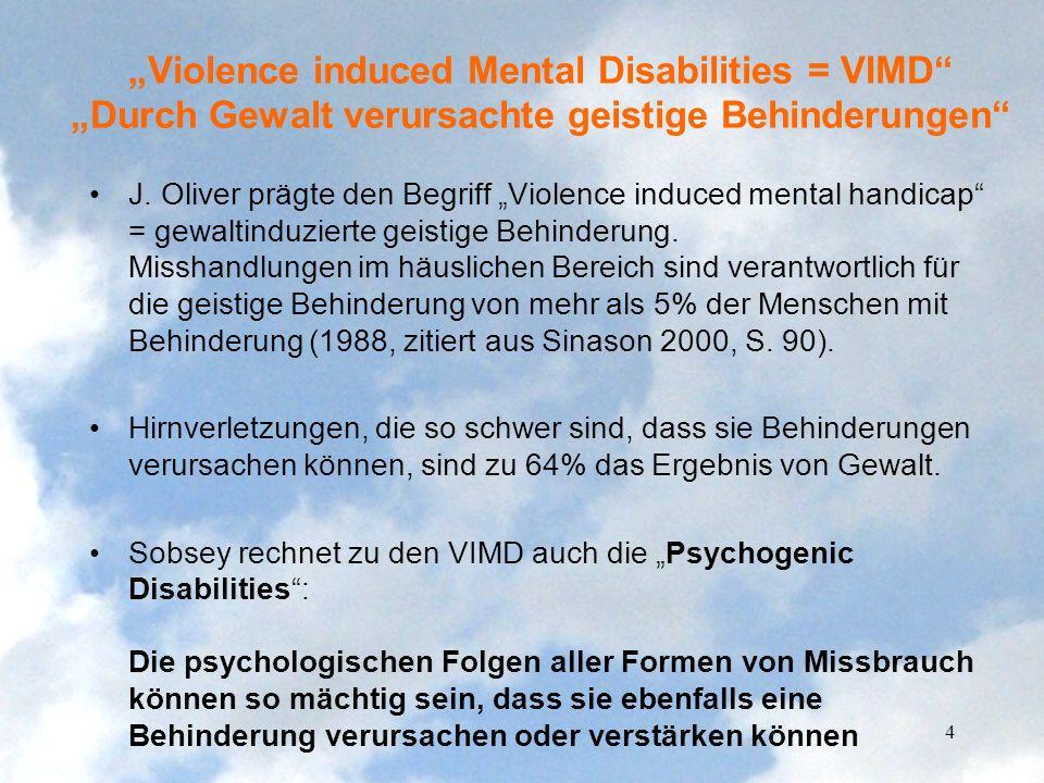 """""""Violence induced Mental Disabilities = VIMD """"Durch Gewalt verursachte geistige Behinderungen"""