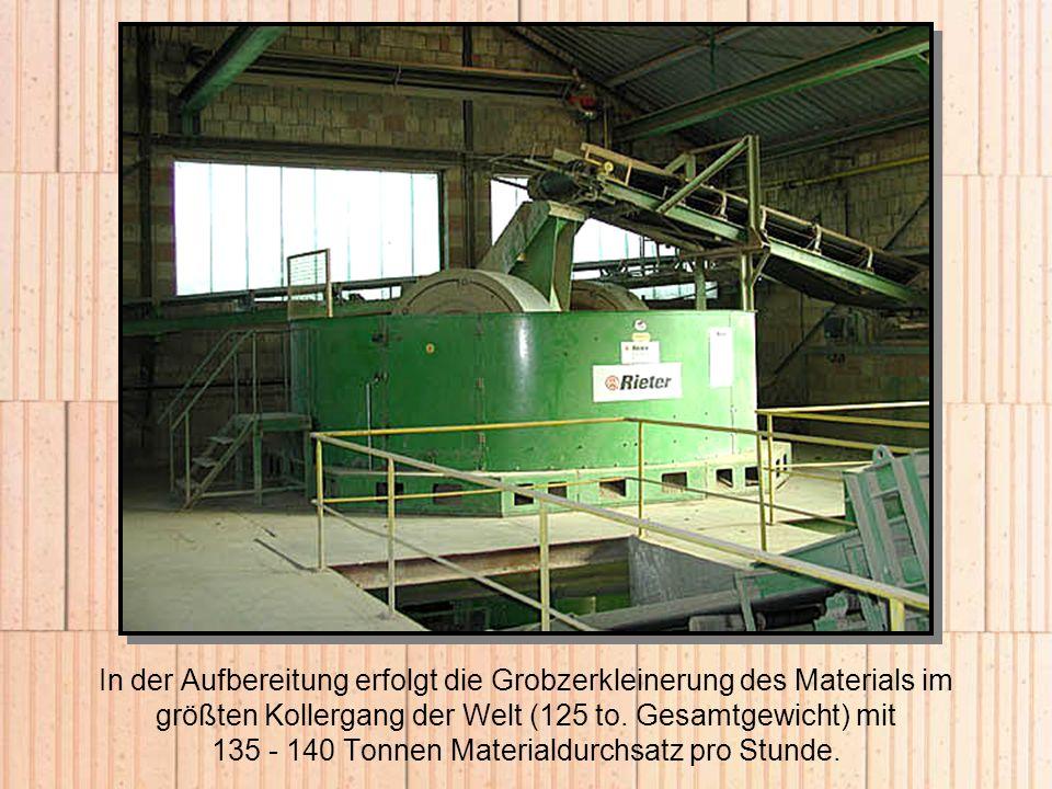 In der Aufbereitung erfolgt die Grobzerkleinerung des Materials im größten Kollergang der Welt (125 to.