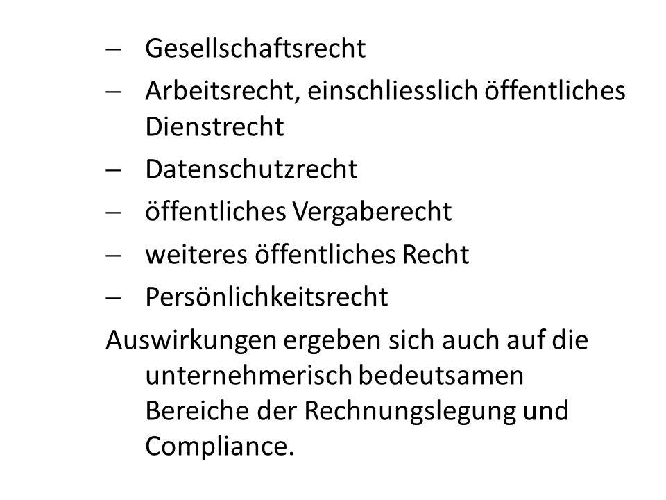 Gesellschaftsrecht Arbeitsrecht, einschliesslich öffentliches Dienstrecht. Datenschutzrecht. öffentliches Vergaberecht.