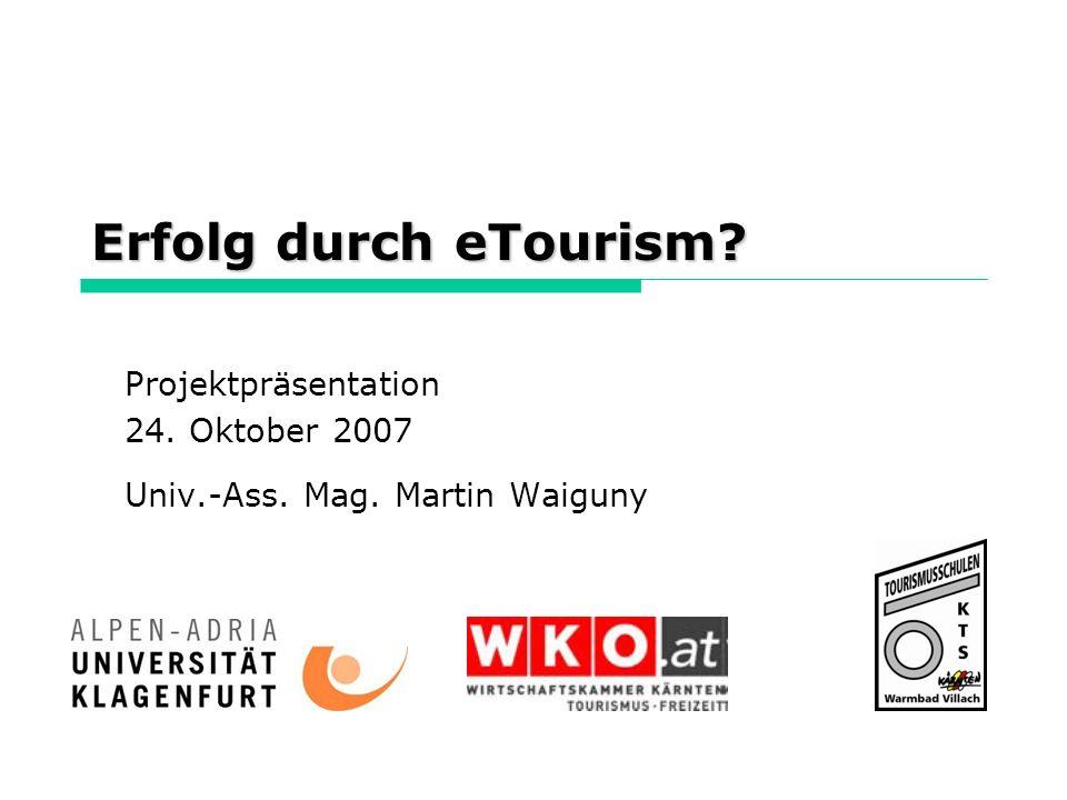 Projektpräsentation 24. Oktober 2007 Univ.-Ass. Mag. Martin Waiguny
