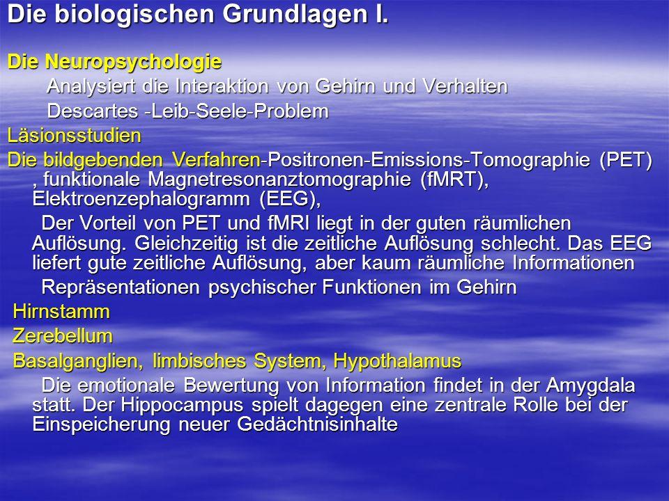Die biologischen Grundlagen I.