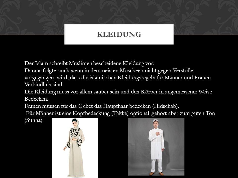 Kleidung Der Islam schreibt Muslimen bescheidene Kleidung vor.