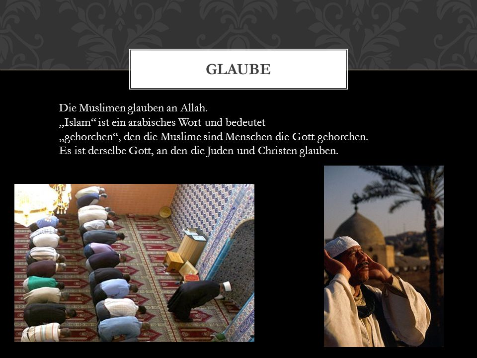 Glaube Die Muslimen glauben an Allah.