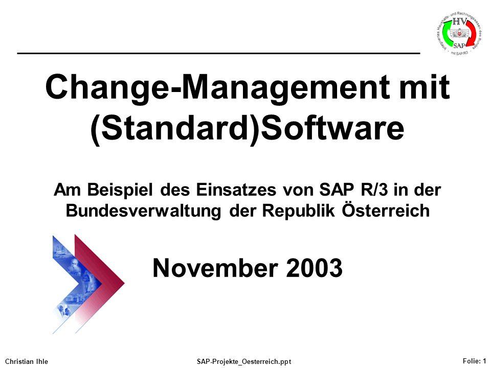 Change-Management mit (Standard)Software Am Beispiel des Einsatzes von SAP R/3 in der Bundesverwaltung der Republik Österreich November 2003