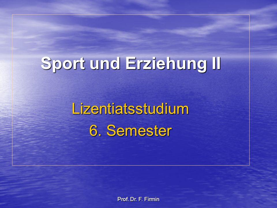 Sport und Erziehung II Lizentiatsstudium 6. Semester