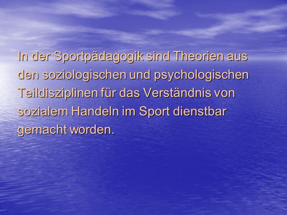 In der Sportpädagogik sind Theorien aus