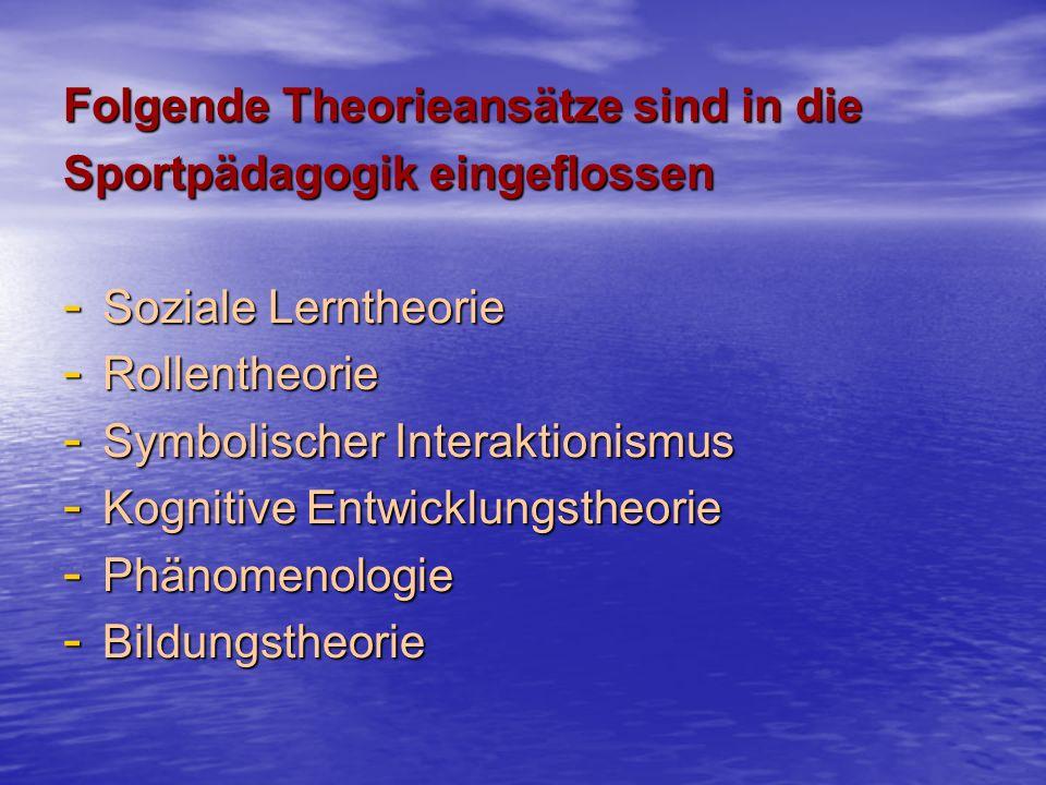 Folgende Theorieansätze sind in die
