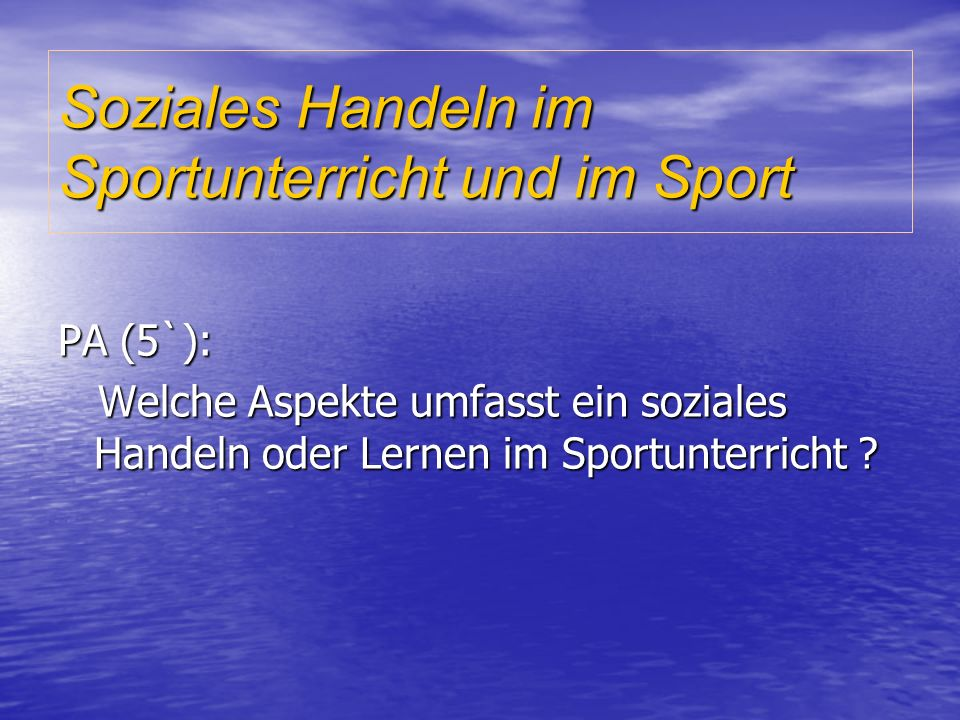 Soziales Handeln im Sportunterricht und im Sport