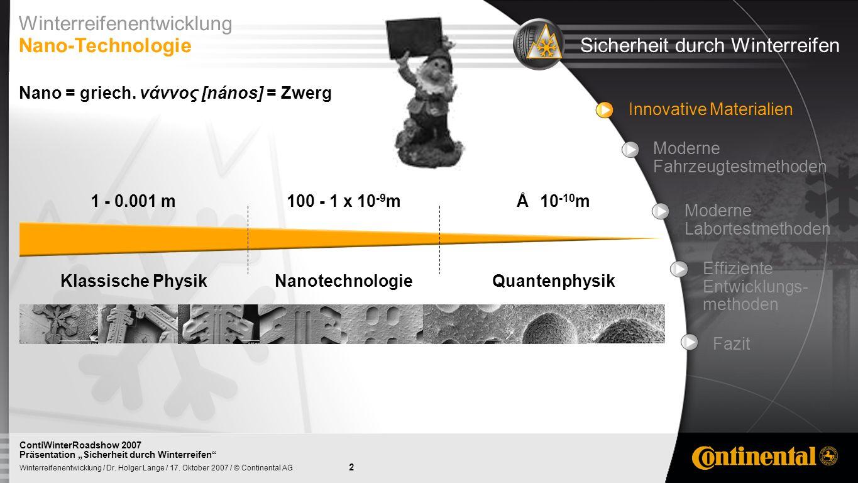 Winterreifenentwicklung Nano-Technologie Sicherheit durch Winterreifen