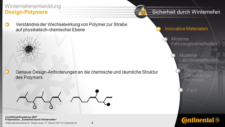 Winterreifenentwicklung Design-Polymere Sicherheit durch Winterreifen