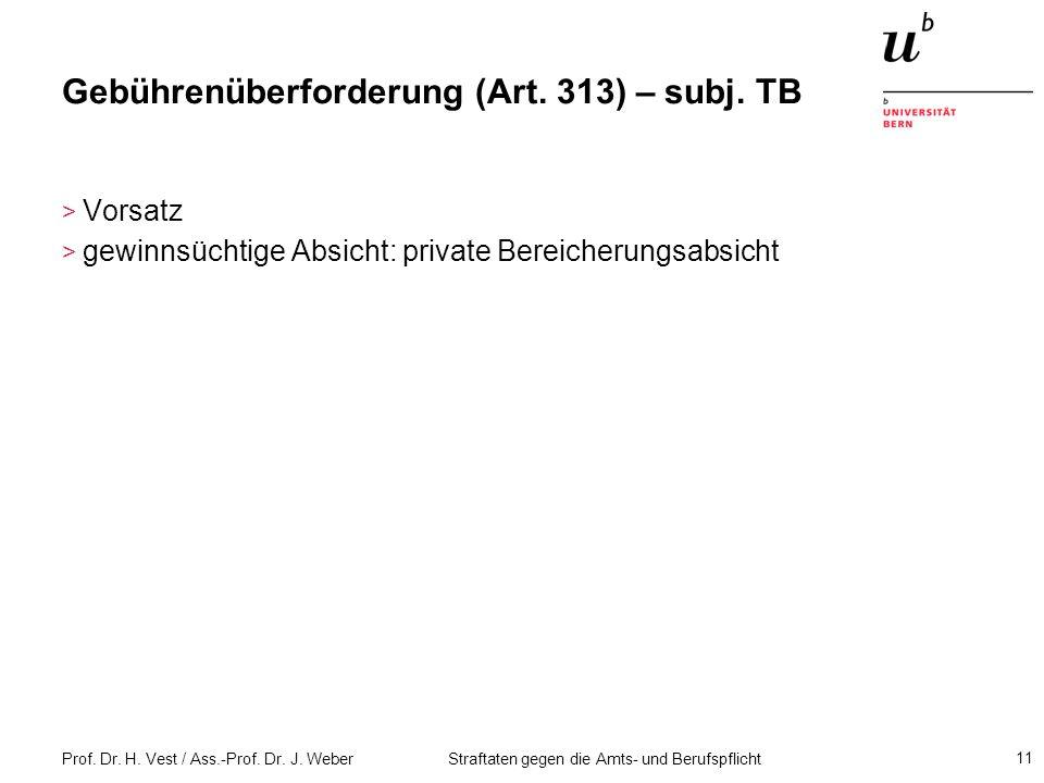 Gebührenüberforderung (Art. 313) – subj. TB
