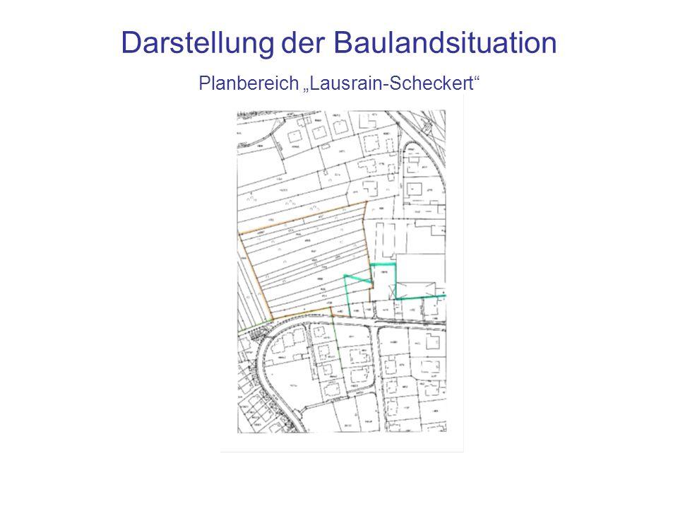 """Darstellung der Baulandsituation Planbereich """"Lausrain-Scheckert"""