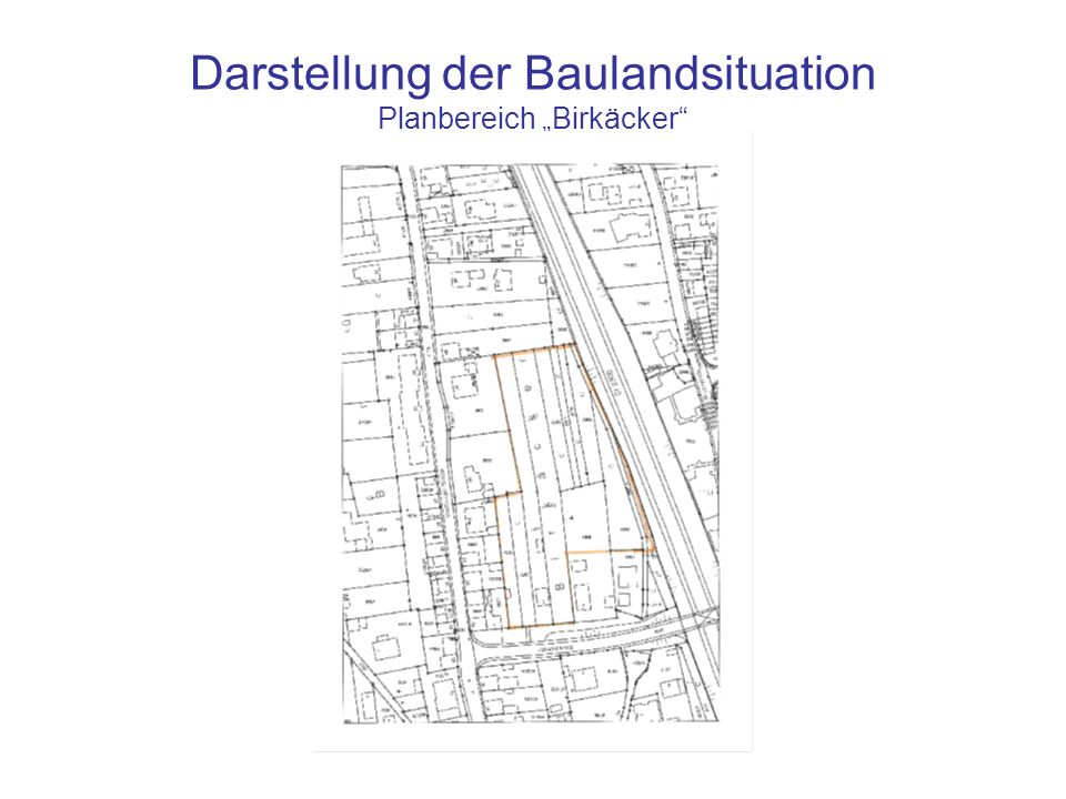"""Darstellung der Baulandsituation Planbereich """"Birkäcker"""
