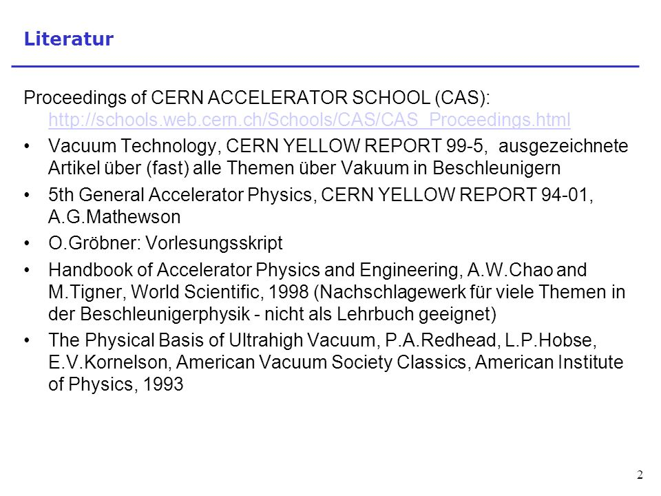 Literatur Proceedings of CERN ACCELERATOR SCHOOL (CAS):