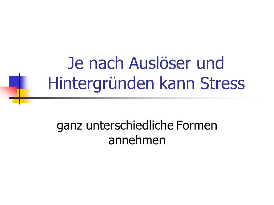 Je nach Auslöser und Hintergründen kann Stress