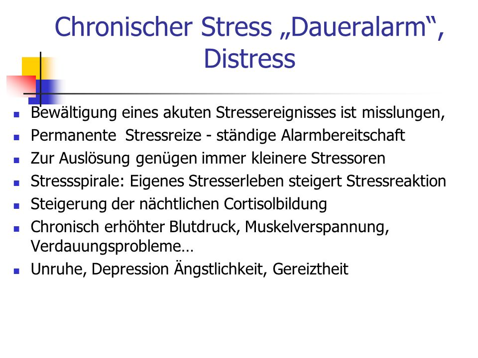 "Chronischer Stress ""Daueralarm , Distress"