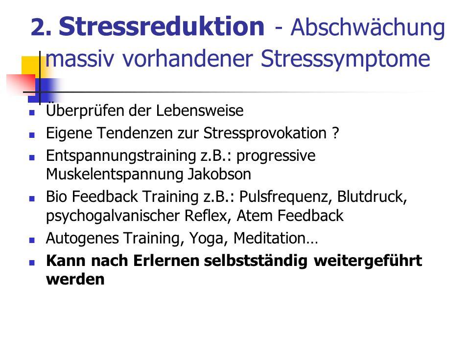 2. Stressreduktion - Abschwächung massiv vorhandener Stresssymptome