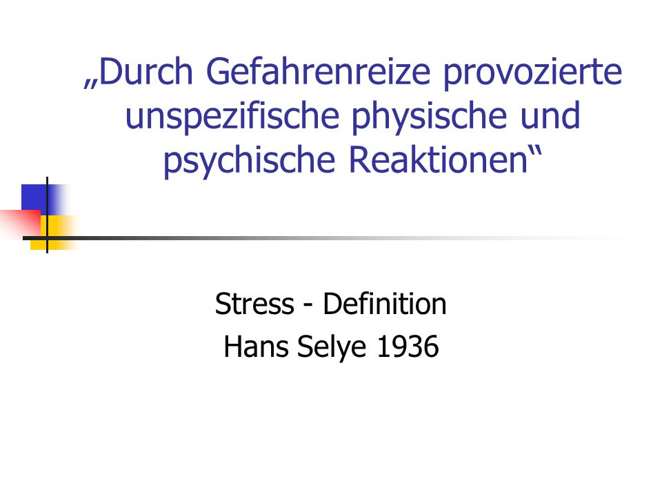 Stress - Definition Hans Selye 1936