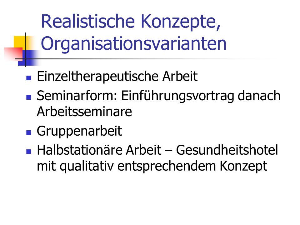 Realistische Konzepte, Organisationsvarianten