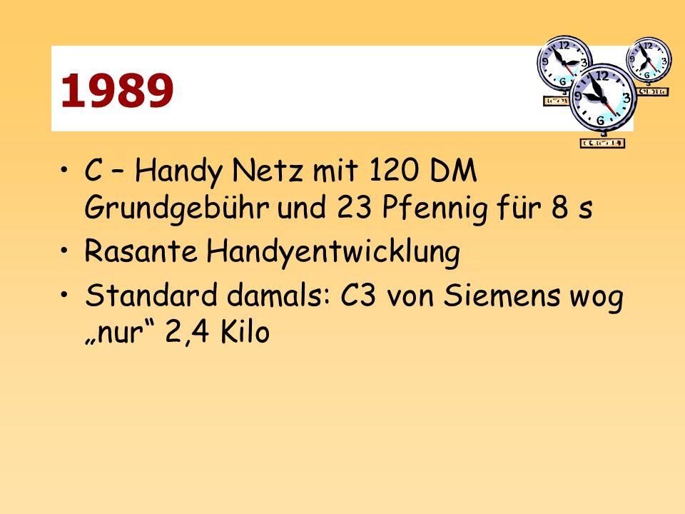 1989 C – Handy Netz mit 120 DM Grundgebühr und 23 Pfennig für 8 s