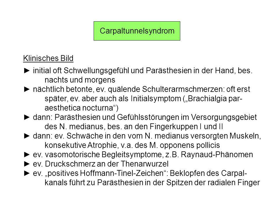 Carpaltunnelsyndrom Klinisches Bild. ► initial oft Schwellungsgefühl und Parästhesien in der Hand, bes.