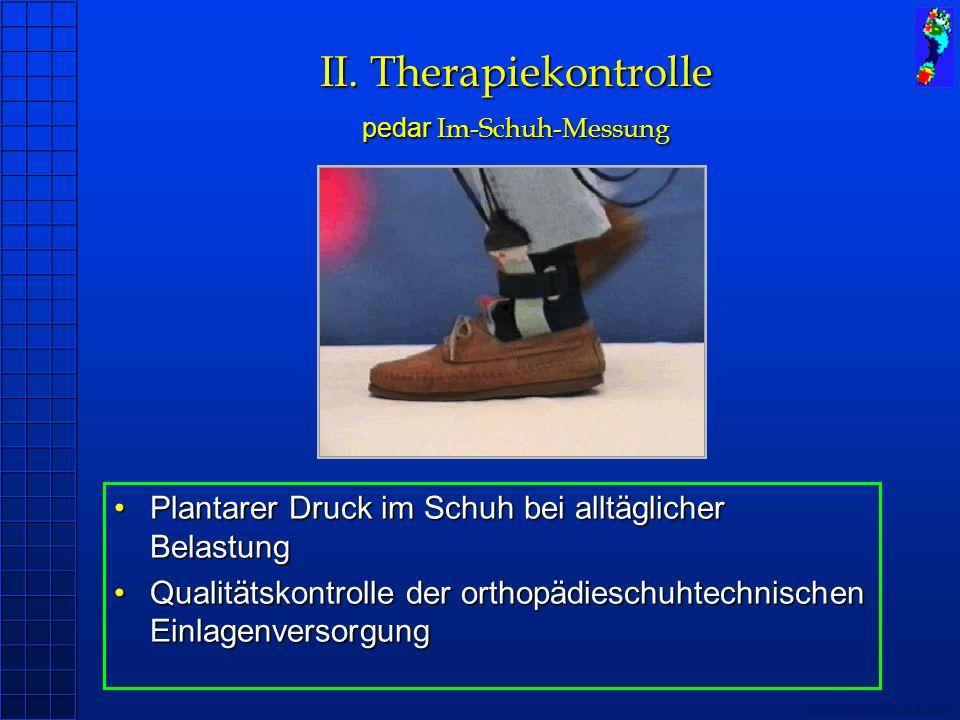 II. Therapiekontrolle pedar Im-Schuh-Messung