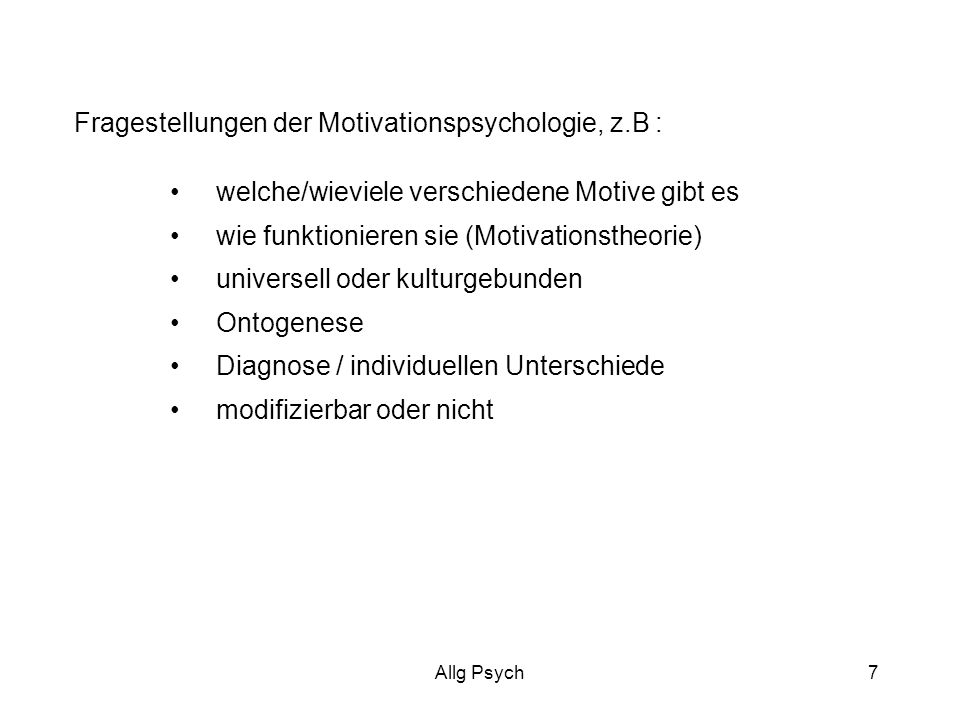Fragestellungen der Motivationspsychologie, z.B :