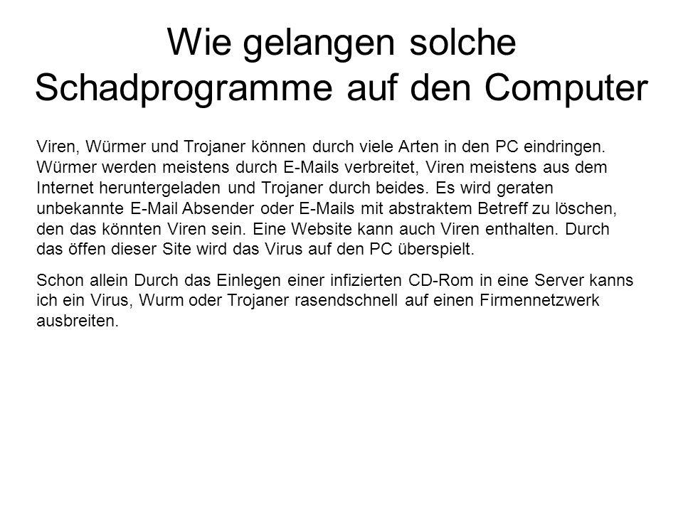 Wie gelangen solche Schadprogramme auf den Computer