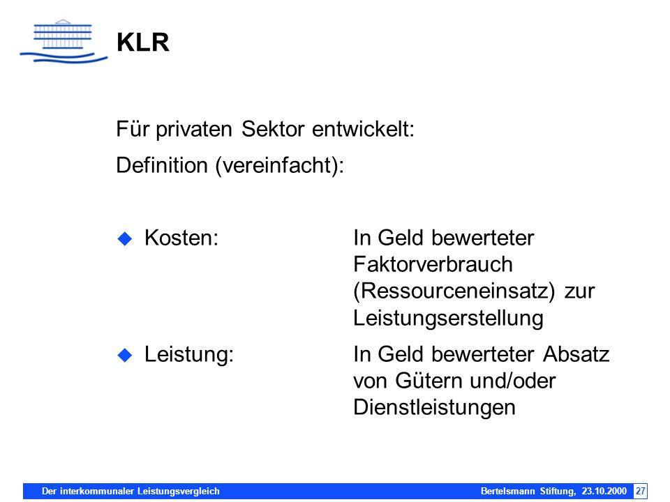 KLR Für privaten Sektor entwickelt: Definition (vereinfacht):