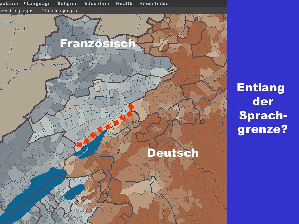 Entlang der Sprach- grenze Französisch Deutsch