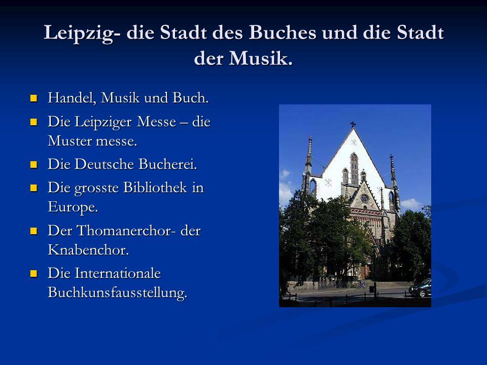 Leipzig- die Stadt des Buches und die Stadt der Musik.