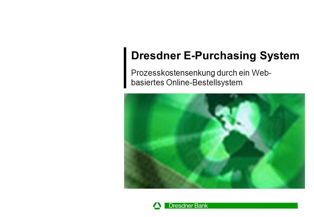 Dresdner E-Purchasing System Prozesskostensenkung durch ein Web-basiertes Online-Bestellsystem