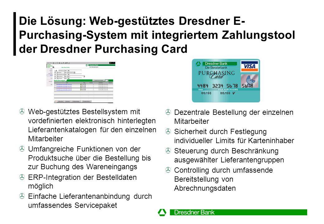 Die Lösung: Web-gestütztes Dresdner E-Purchasing-System mit integriertem Zahlungstool der Dresdner Purchasing Card