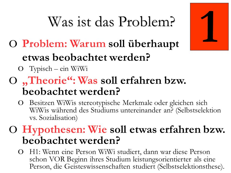 1 Was ist das Problem Problem: Warum soll überhaupt