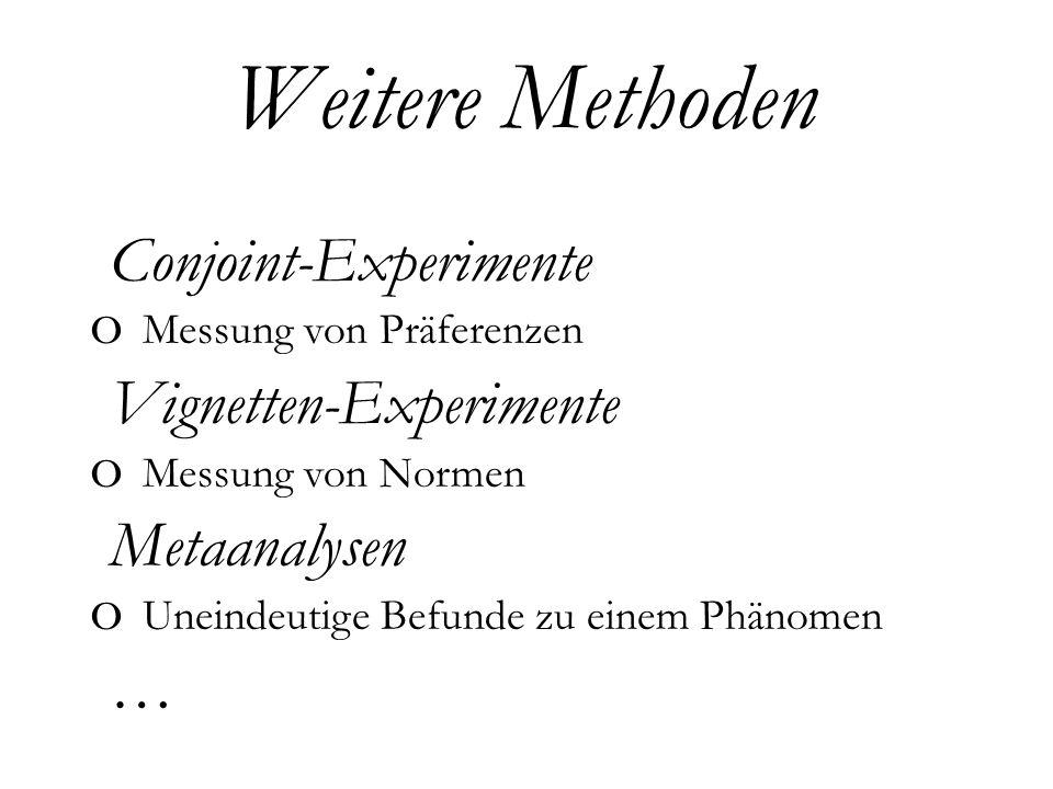 Weitere Methoden Conjoint-Experimente Vignetten-Experimente