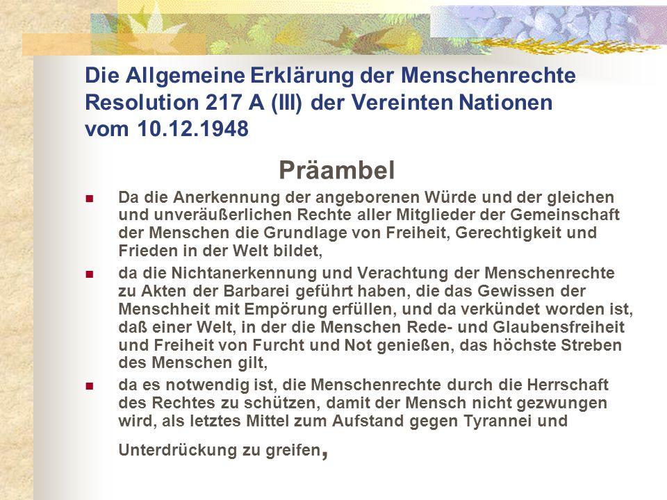 Die Allgemeine Erklärung der Menschenrechte Resolution 217 A (III) der Vereinten Nationen vom 10.12.1948
