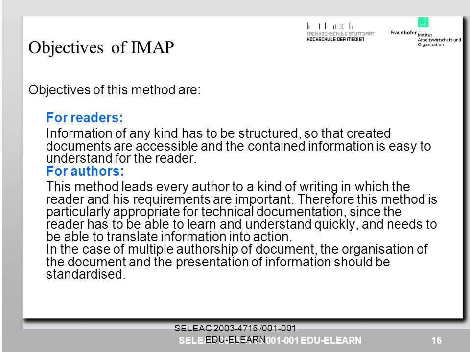 Objectives of IMAP Objectives of this method are: For readers: