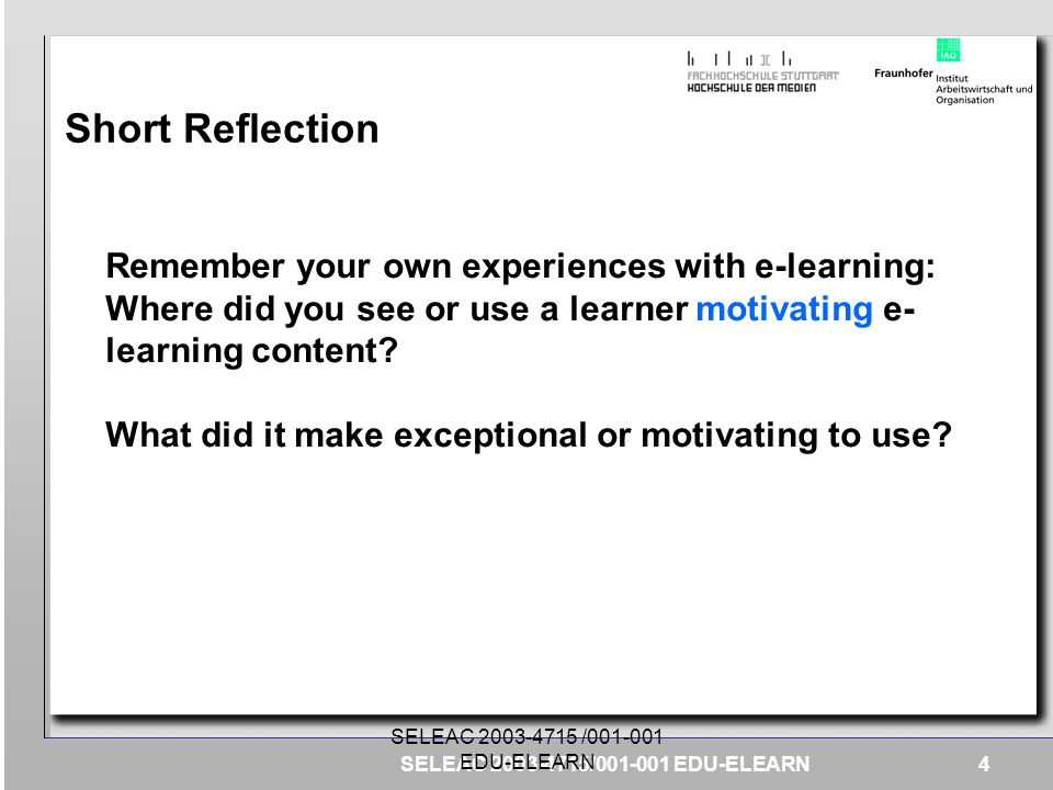 Short Reflection Remember your own experiences with e-learning: