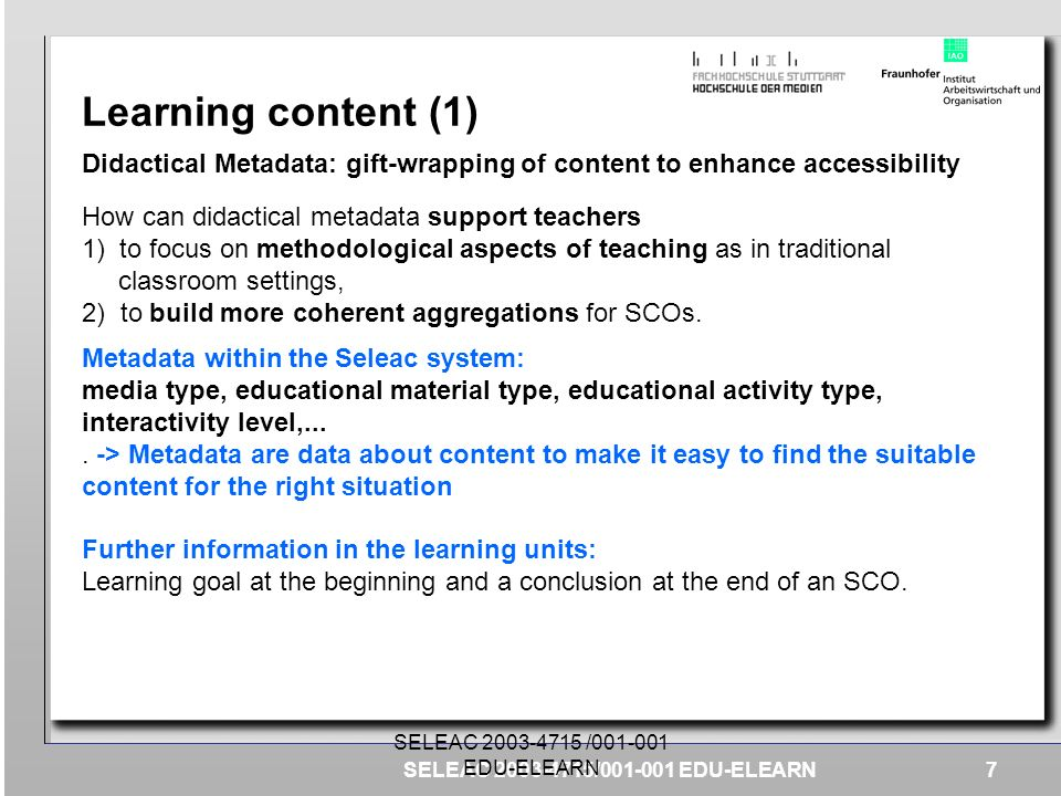 Learning content (1) Didactical Metadata: gift-wrapping of content to enhance accessibility. How can didactical metadata support teachers.