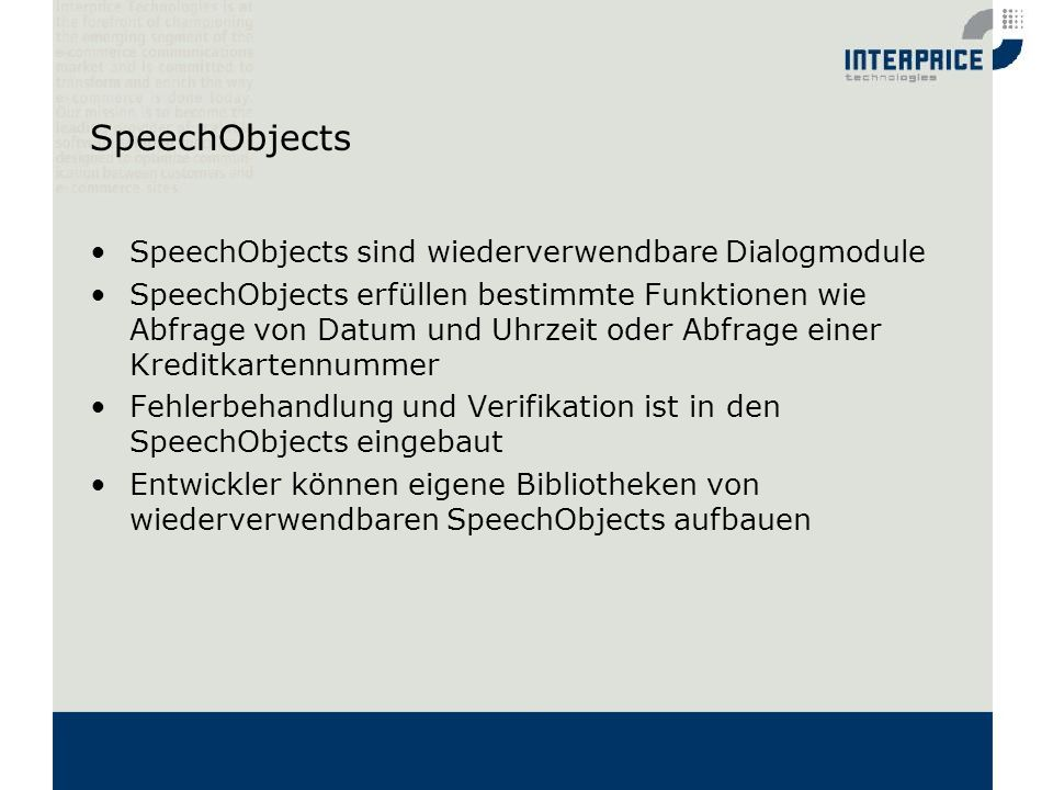 SpeechObjects SpeechObjects sind wiederverwendbare Dialogmodule