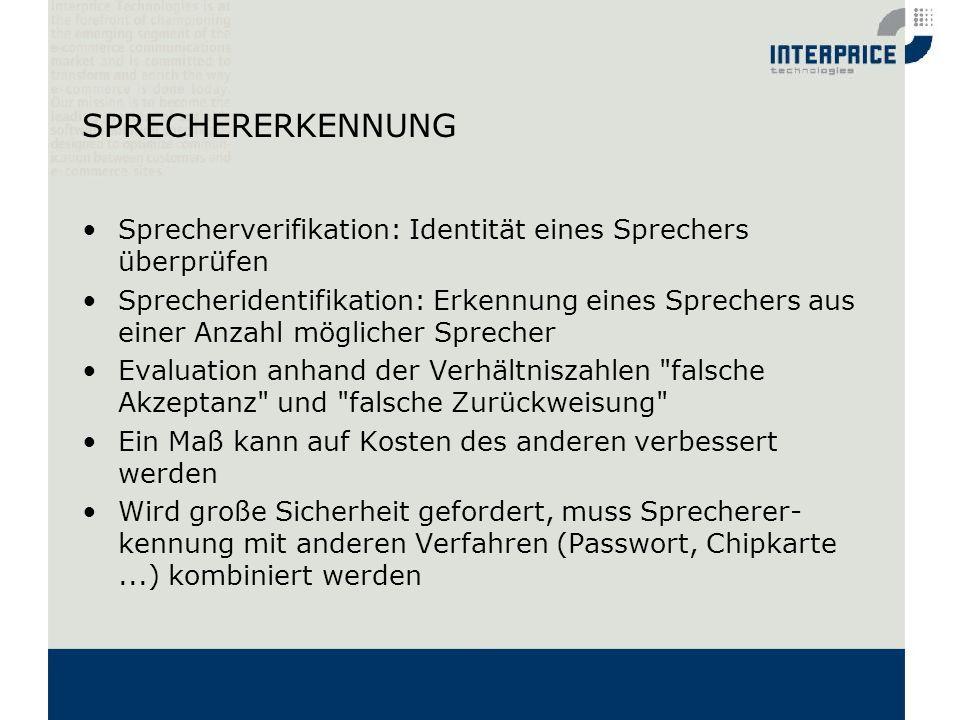 SPRECHERERKENNUNG Sprecherverifikation: Identität eines Sprechers überprüfen.
