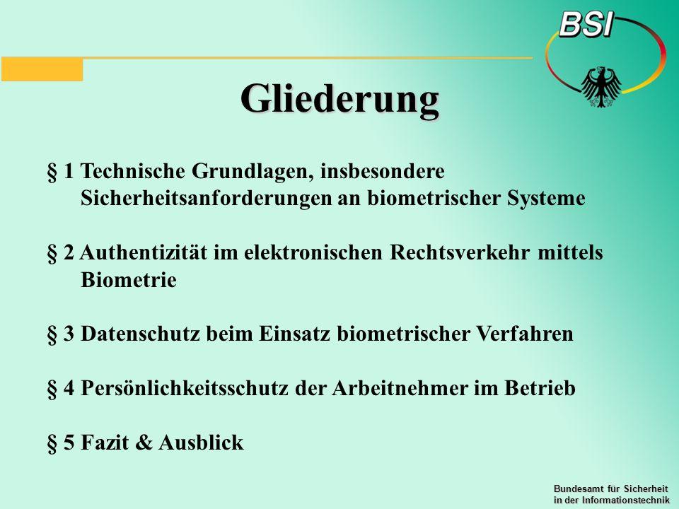 Gliederung § 1 Technische Grundlagen, insbesondere Sicherheitsanforderungen an biometrischer Systeme.