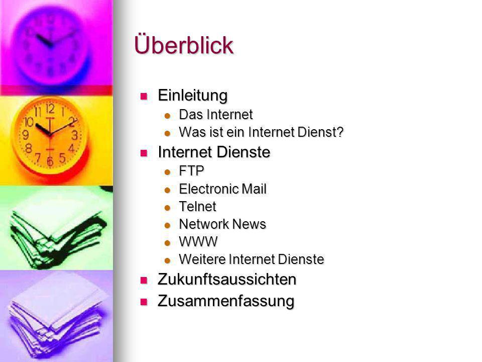 Überblick Einleitung Internet Dienste Zukunftsaussichten