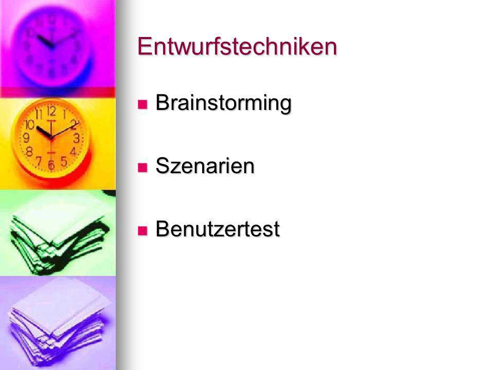 Entwurfstechniken Brainstorming Szenarien Benutzertest