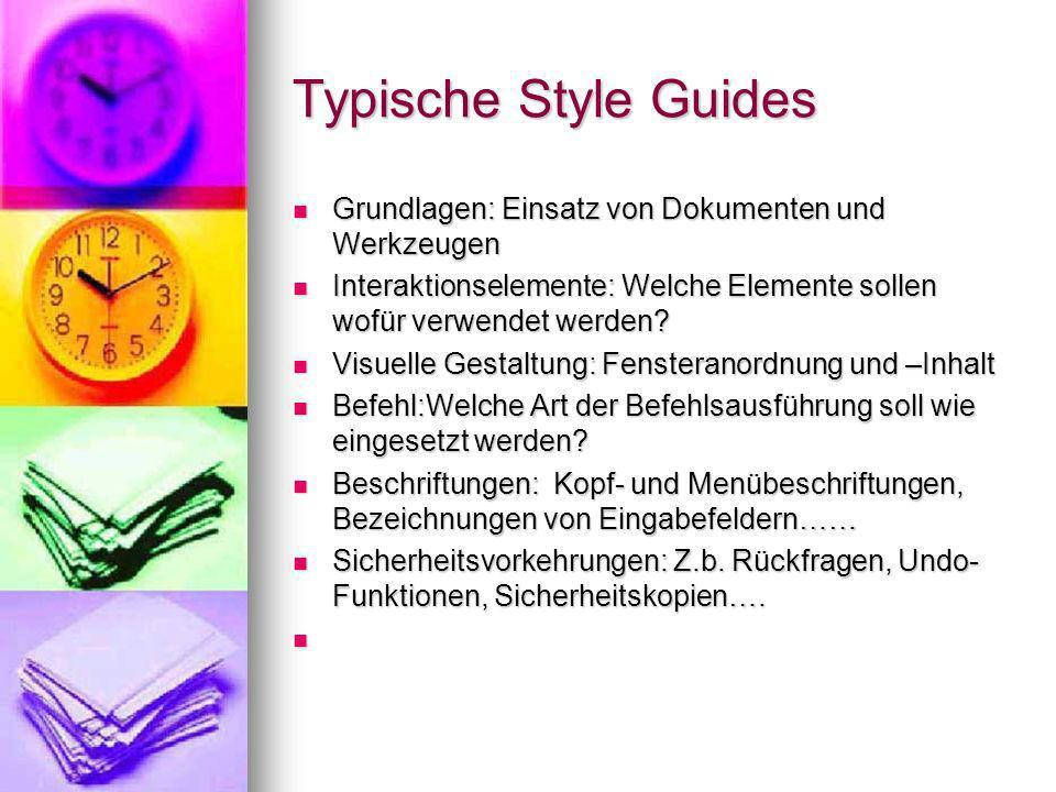 Typische Style Guides Grundlagen: Einsatz von Dokumenten und Werkzeugen. Interaktionselemente: Welche Elemente sollen wofür verwendet werden