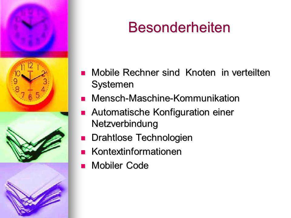Besonderheiten Mobile Rechner sind Knoten in verteilten Systemen