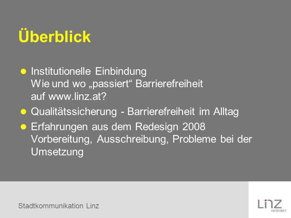 """Überblick Institutionelle Einbindung Wie und wo """"passiert Barrierefreiheit auf www.linz.at Qualitätssicherung - Barrierefreiheit im Alltag."""