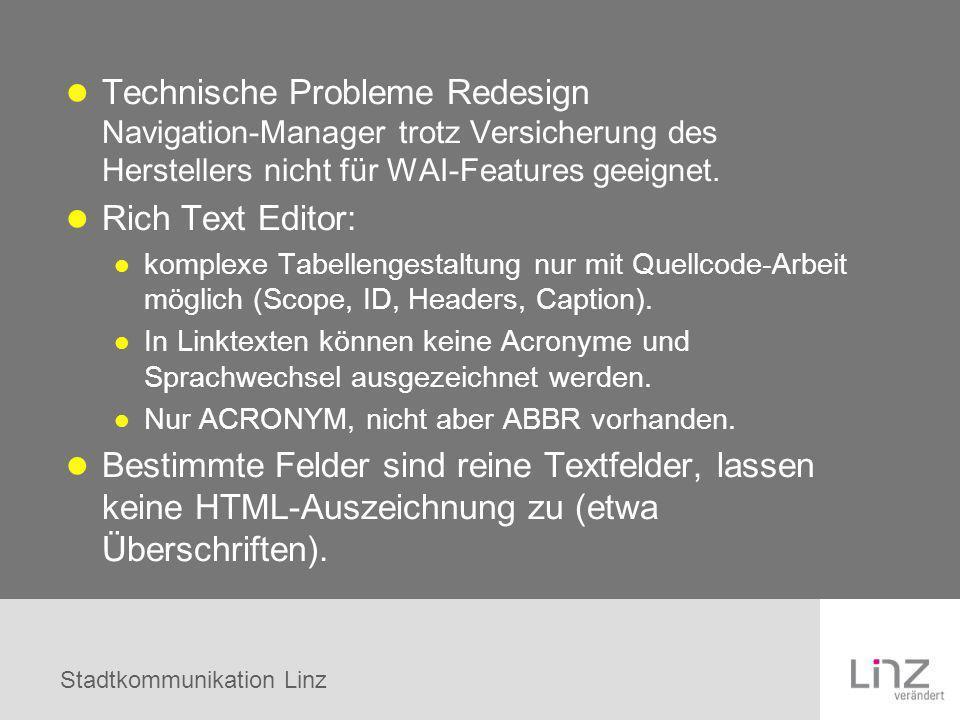 Technische Probleme Redesign Navigation-Manager trotz Versicherung des Herstellers nicht für WAI-Features geeignet.