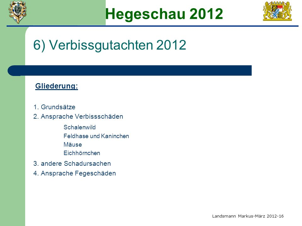 Hegeschau 2012 6) Verbissgutachten 2012 Schalenwild